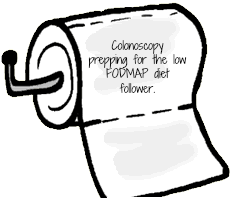 Prepping for a colonoscopy: tips for the FODMAPer - For A